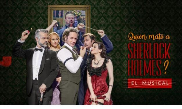 ¿Quién mató a Sherlock Holmes?, el musical de estas Navidades
